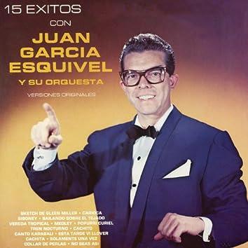 15 Éxitos Con Juan García Esquivel y Su Orquesta  (Versiones Originales)