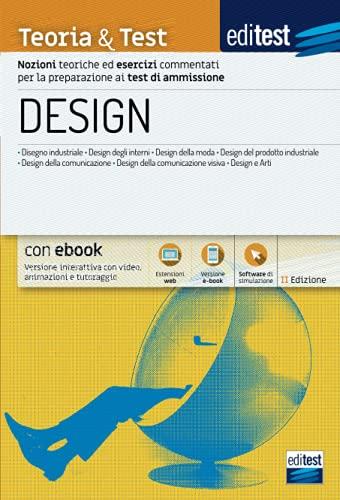Test ammissione Design 2021: Manuale di teoria e test. Con e-book, simulatore e approfondimenti di Cultura generale in omaggio