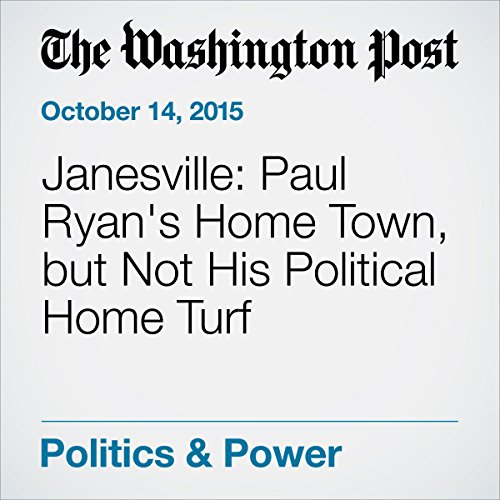 Janesville: Paul Ryan's Home Town, but Not His Political Home Turf cover art