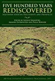 Five Hundred Years Rediscovered: Southern African precedents and prospects