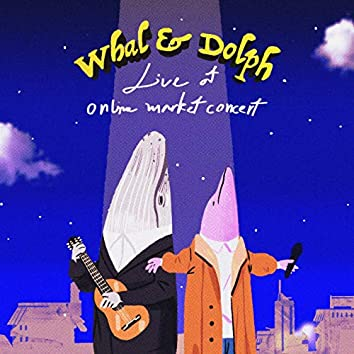 Whal & Dolph Live at Online Market Concert