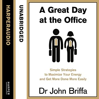 A Great Day at the Office     Simple Strategies to Maximize Your Energy and Get More Done More Easily              By:                                                                                                                                 Dr. John Briffa                               Narrated by:                                                                                                                                 Dr John Briffa                      Length: 7 hrs and 31 mins     16 ratings     Overall 4.8
