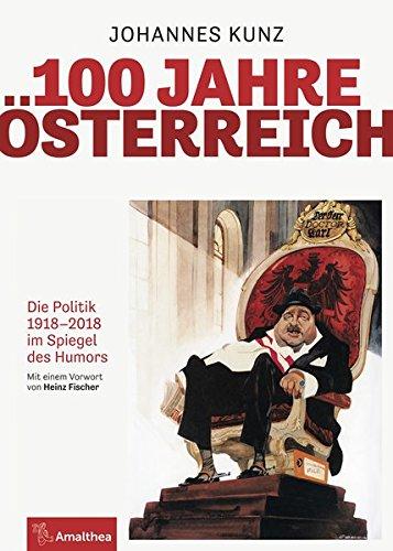100 Jahre Österreich: Die Politik 1918–2018 im Spiegel des Humors