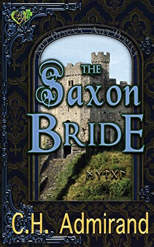 The Saxon Bride (Mo Ghra Mo Chroi Go Deo (My Love My Heart Forever), Band 2)