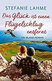 Das Glück ist einen Flügelschlag entfernt: Ein Irland-Roman (German Edition)