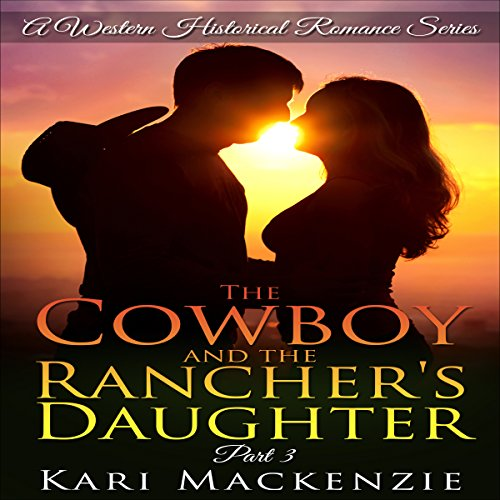 The Cowboy and the Rancher's Daughter, Book 3 audiobook cover art