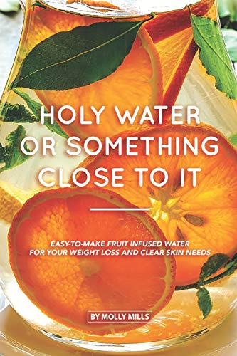 Holy Water or something Close to it: Easy-to-make Fruit Infused Water for your Weight Loss and Clear Skin Needs