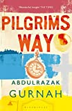 Pilgrims Way: By the winner of the Nobel Prize in Literature 2021 (English Edition)
