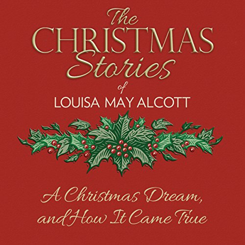 A Christmas Dream, and How It Came True audiobook cover art