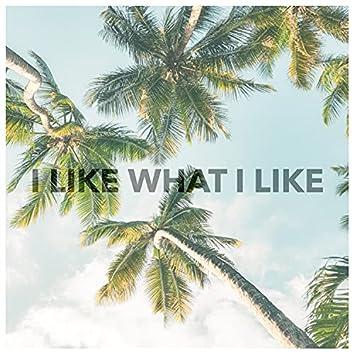 I Like What I Like