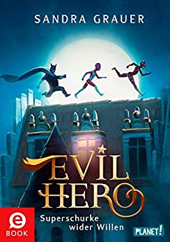 Evil Hero: Superschurke wider Willen (German Edition) by [Sandra Grauer, Jann Kerntke]