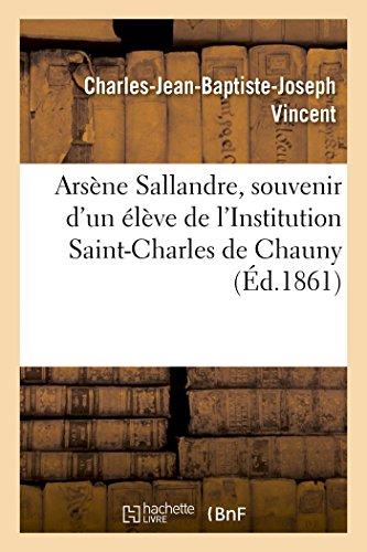 Arsène Sallandre, souvenir d'un élève de l'Institution Saint-Charles de Chauny: Sur le respect dans l'éducation prononcé à la distribution des prix de l'Institution, le 9 aout 1856