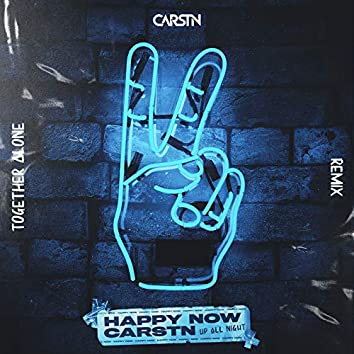 Happy Now (Together Alone Remix)