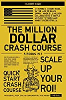 The Million-Dollar Crash Course [5 in 1]: How to Build and Grow a Panic-Proof Online Business Models to Change the Market and Earn Money During the Crisis