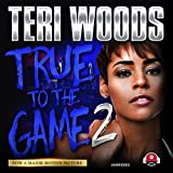 True To The Game True To The Game Book 1 By Teri Woods