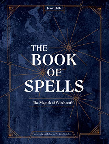 The Book of Spells: The Magick of Witchcraft (English Edition)