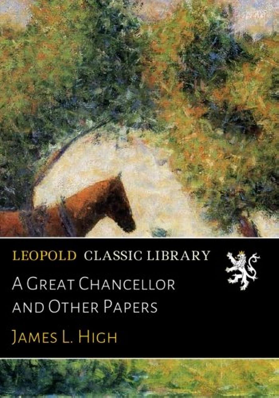 湿度ジレンマ放映A Great Chancellor and Other Papers