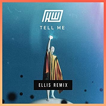 Tell Me (Ellis Remix)