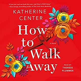 How to Walk Away     A Novel              Written by:                                                                                                                                 Katherine Center                               Narrated by:                                                                                                                                 Therese Plummer                      Length: 10 hrs and 36 mins     21 ratings     Overall 4.6