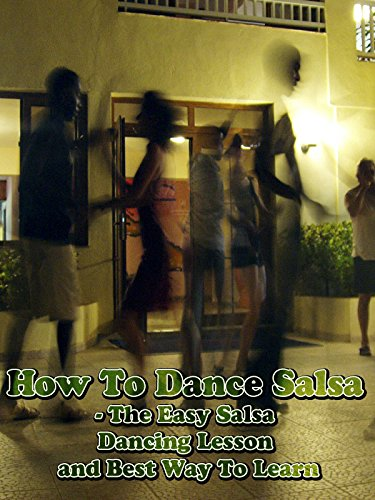 How To Dance Salsa - The Easy Salsa Dancing Lesson and Best Way To Learn