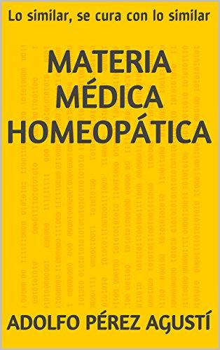 Materia médica Homeopática: Lo similar, se cura con lo similar (Tratamiento natural nº 32) (Spanish Edition)