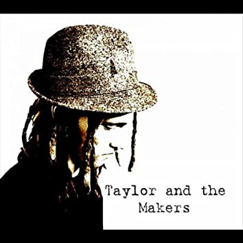 Taylor and the Makers