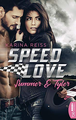Speed Love - Summer & Tyler von [Karina Reiß]
