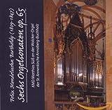 Sechs Orgelsonaten op. 65 KMD Matthias Süß an der Walcker-Orgel der St. Annenkirche Annaberg-Buchholz