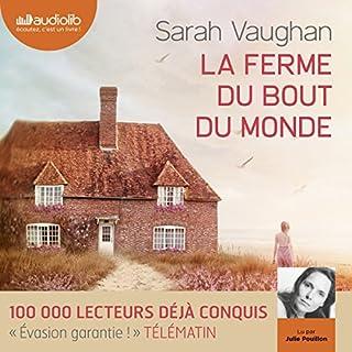 La ferme du bout du monde                   De :                                                                                                                                 Sarah Vaughan                               Lu par :                                                                                                                                 Julie Pouillon                      Durée : 12 h et 42 min     75 notations     Global 4,0