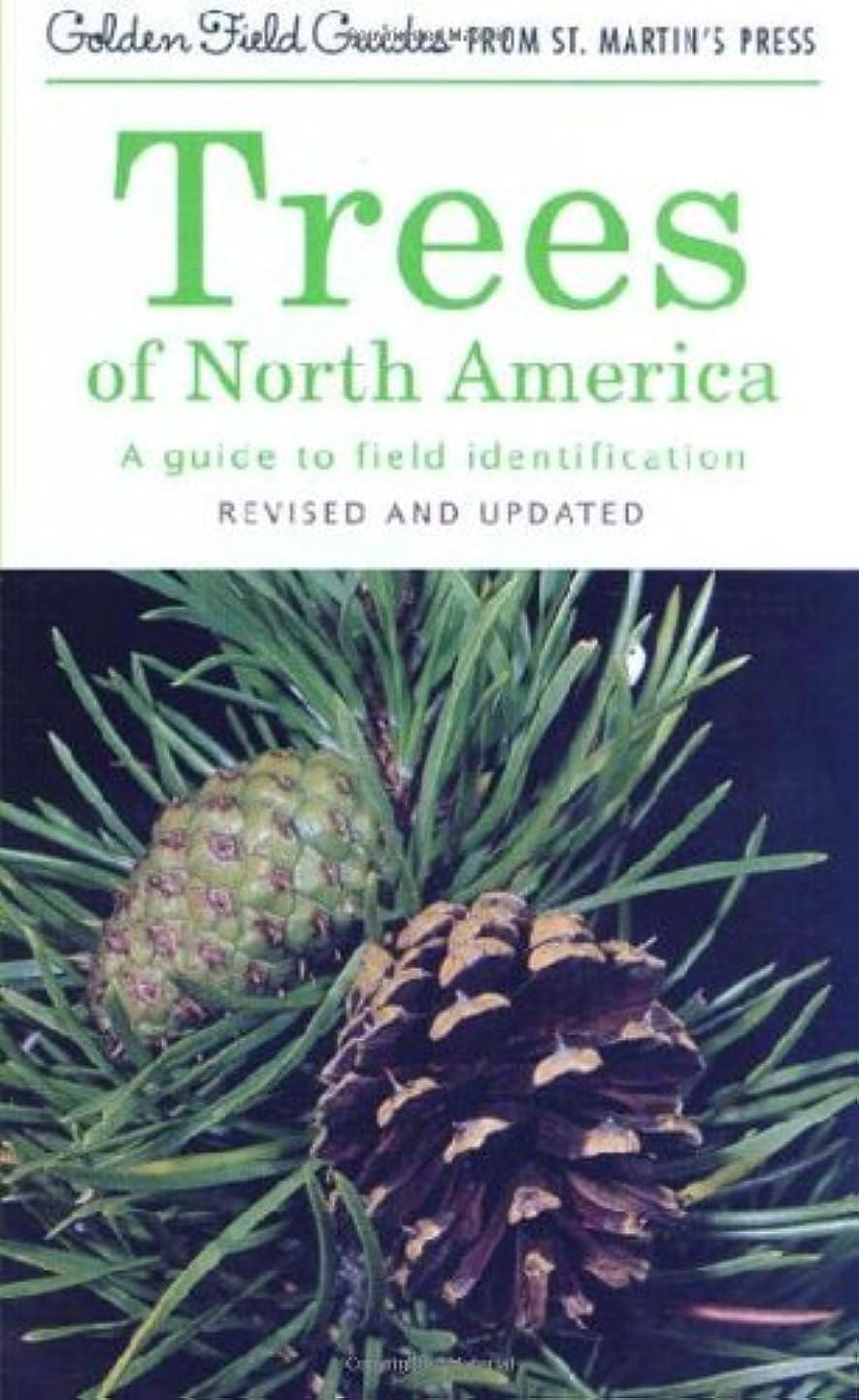 委任する混乱させる無能Trees of North America: A Field Guide to the Major Native and Introduced Species North of Mexico (Golden Field Guide Series)
