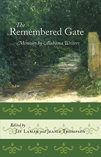 The Remembered Gate: Memoirs By Alabama Writers (Deep South Books) (English Edition)