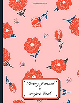Sewing Journal & Project Book: 8.5x11 Beautiful & Useful Book For Measurements, Pictures of Patterns, Final Product Pictures, Reference Images, Fabric Cut Offs & More!