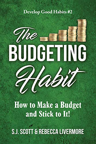 Compare Textbook Prices for The Budgeting Habit: How to Make a Budget and Stick to It  ISBN 9781946159144 by Scott, S.J.,Livermore, Rebecca