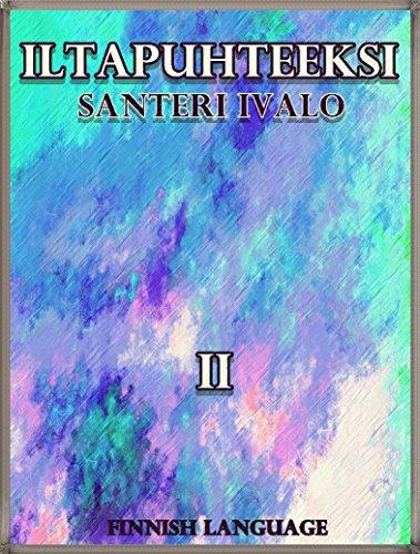 Iltapuhteeksi II Kokoelma pieniä kertomuksia (of 2): Finnish Language (Iltapuhteeksi Kokoelma pieniä kertomuksia (of 2) Series) (Finnish Edition)