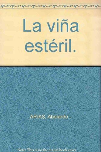 La viña estéril. [Tapa blanda] by ARIAS, Abelardo.-