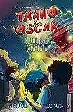 El conjuro escarlata: Txano y Óscar 5 (Las aventuras de Txano y Óscar)