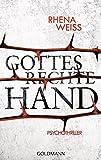 Gottes rechte Hand: Psychothriller (Michaela Baltzer, Band 2) - Rhena Weiss