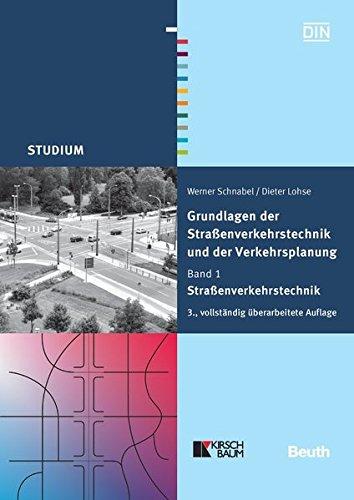 Grundlagen der Straßenverkehrstechnik und der Verkehrsplanung: Band 1 - Straßenverkehrstechnik (Beuth Studium)