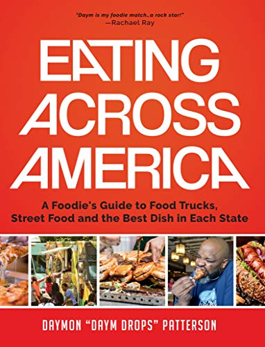 Eating Across America: A Foodie\'s Guide to Food Trucks, Street Food and the Best Dish in Each State (English Edition)