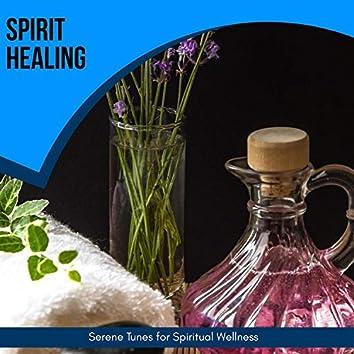 Spirit Healing - Serene Tunes For Spiritual Wellness
