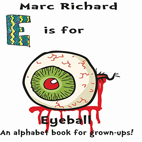 E is for Eyeball: An Alphabet Book for Grown-Ups! audiobook cover art