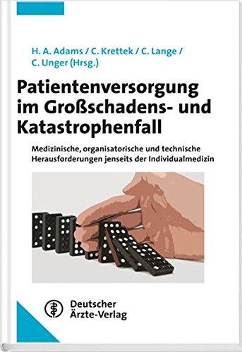 Patientenversorgung im Großschadens- und Katastrophenfall: Medizinische und organisatorische Herausforderungen jenseits der Individualmedizin