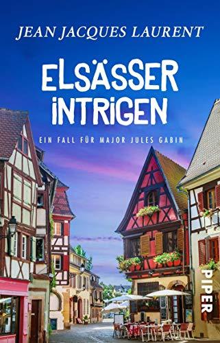 Elsässer Intrigen (Jules-Gabin-Reihe 5): Ein Fall für Major Jules Gabin