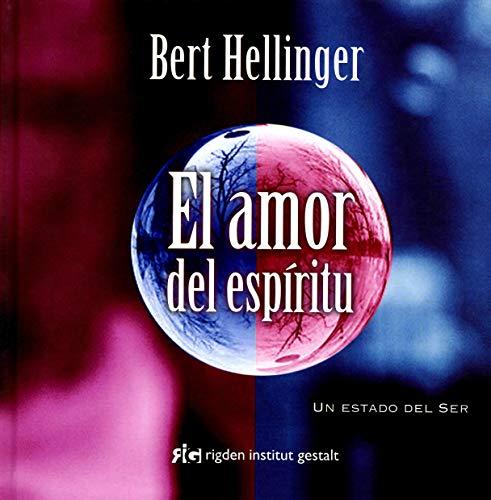 El amor del espíritu: Un estado del ser (Psicología) (Spanish Edition)