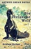 Die verlorene Welt: Expedition in die Urzeit (German Edition)