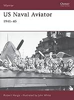 US Naval Aviator: 1941-45 (Warrior)