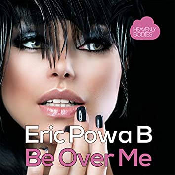 Be Over Me
