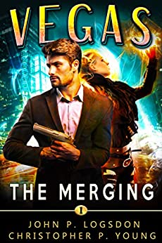 The Merging: An Ian Dex Supernatural Thriller (Las Vegas Paranormal Police Department Book 1) by [John P. Logsdon, Christopher P. Young]