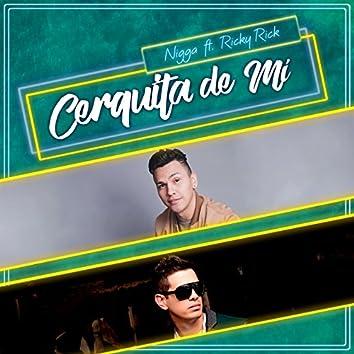 Cerquita de Mi (feat. Ricky Rick)