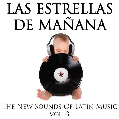 Las Estrellas De Manana: The New Sounds of Latin Music Vol. 3